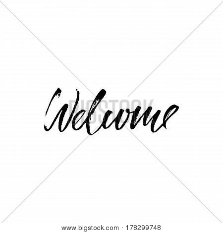 Welcome Inscription. Greeting Card With Calligraphy. Hand Drawn Design Elements. Black And White Vec