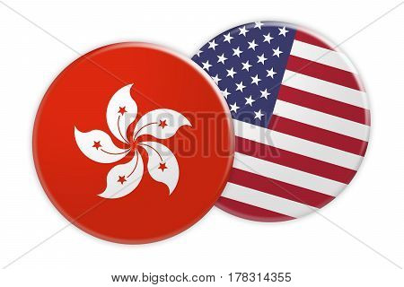 News Concept: Hong Kong Flag Button On USA Flag Button 3d illustration on white background