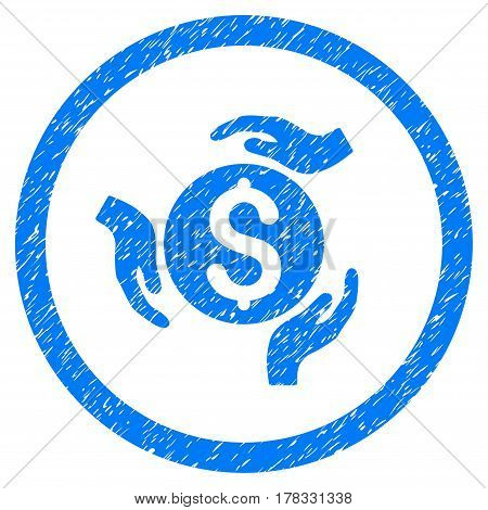 Money Care Hands grainy textured icon inside circle for overlay watermark stamps. Flat symbol with scratched texture. Circled vector blue rubber seal stamp with grunge design.