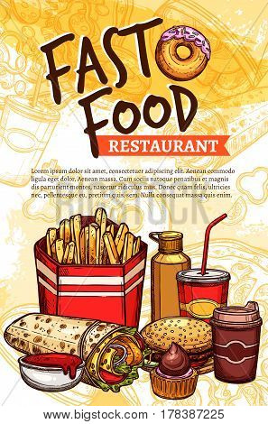 Fast food sketch poster. Vector fastfood meals, snacks and desserts. French fires in box, mustard and burrito wrap or doner, cheeseburger sandwich, chocolate muffin dessert, coffee or soda drink