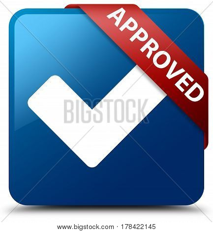 Approved (validate Icon) Blue Square Button Red Ribbon In Corner