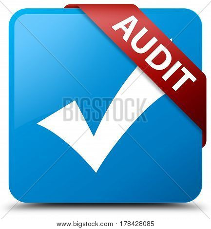 Audit (validate Icon) Cyan Blue Square Button Red Ribbon In Corner