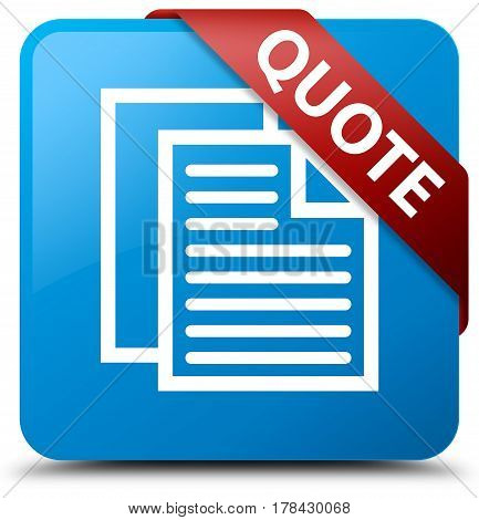 Quote (document Pages Icon) Cyan Blue Square Button Red Ribbon In Corner
