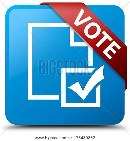 Vote (survey Icon) Cyan Blue Square Button Red Ribbon In Corner