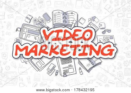 Business Illustration of Video Marketing. Doodle Red Inscription Hand Drawn Doodle Design Elements. Video Marketing Concept.