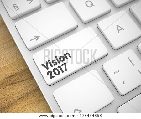 Business Concept: Vision 2017 on the Laptop Keyboard Background. Online Service Concept with Metallic Enter White Keypad on the Keyboard: Vision 2017. 3D Render.