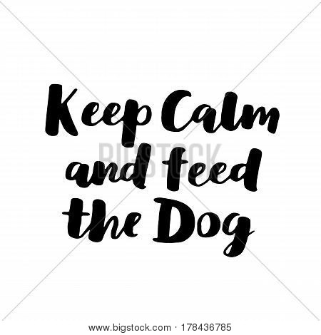Dog Hand Written Lettering. Brush Lettering Quote About The Dog. Phrase About Pet. Vector Motivation