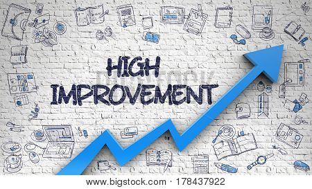 High Improvement Inscription on the Line Style Illustation. with Blue Arrow and Doodle Icons Around. White Wall with High Improvement Inscription and Blue Arrow. Business Concept. 3d.