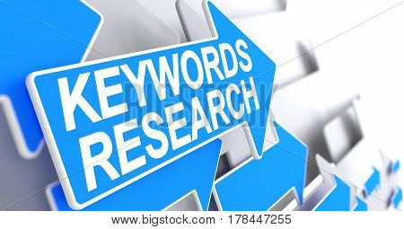 Keywords Research - Blue Pointer with a Message Indicates the Direction of Movement. Keywords Research, Message on Blue Cursor. 3D Illustration.