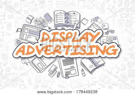 Orange Word - Display Advertising. Business Concept with Doodle Icons. Display Advertising - Hand Drawn Illustration for Web Banners and Printed Materials.