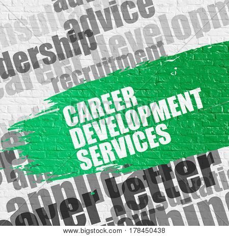 Education Concept: Career Development Services on the White Brickwall Background with Word Cloud Around It. Career Development Services - on White Wall with Word Cloud Around. Modern Illustration.