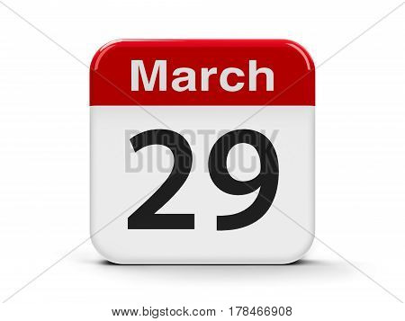 Calendar web button - The Twenty Ninth of March three-dimensional rendering 3D illustration