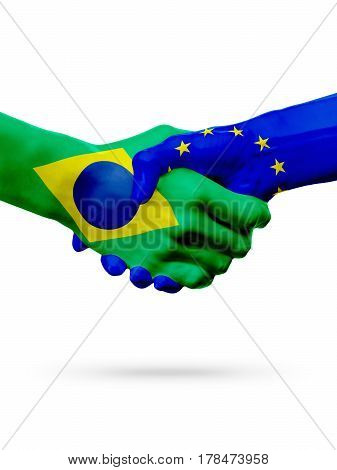 Flags Brazil. European Union countries handshake cooperation partnership friendship or competition concept isolated on white