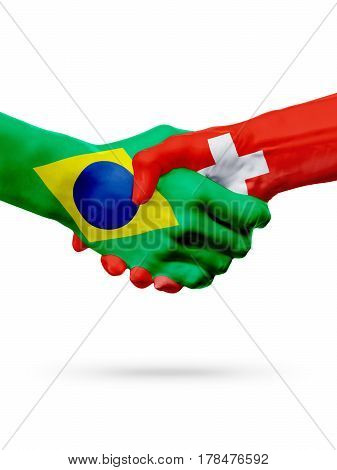 Flags Brazil Switzerland countries handshake cooperation partnership friendship or sports team competition concept isolated on white