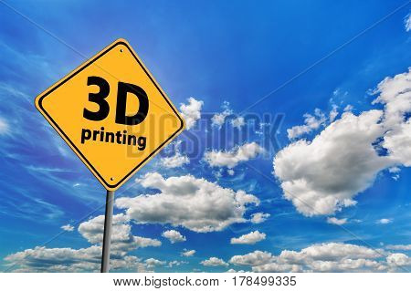 Background of blue sky with cumulus clouds and yellow road sign with text 3D Printing