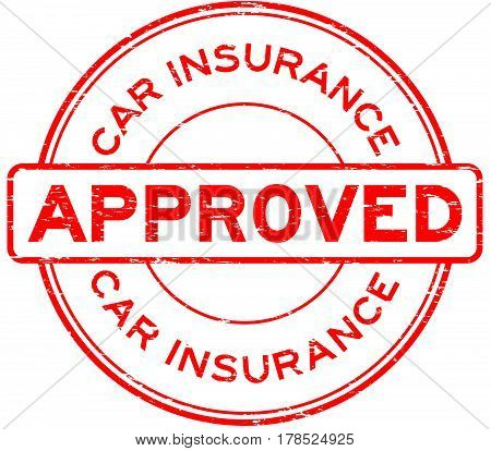 Grunge red car insurance approve round rubber seal stamp on white background