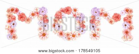 Mom Letters Made Of Handmade Paper Flowers Isolated On A White Background