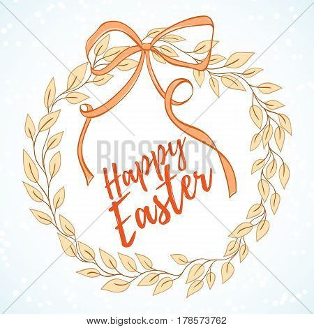 Happy Easter hand drawn vector illustration. Wreath of leaves with ribon on light background can be used for invitation, card, banner template, flyer, sale, website, cover. Art concept.