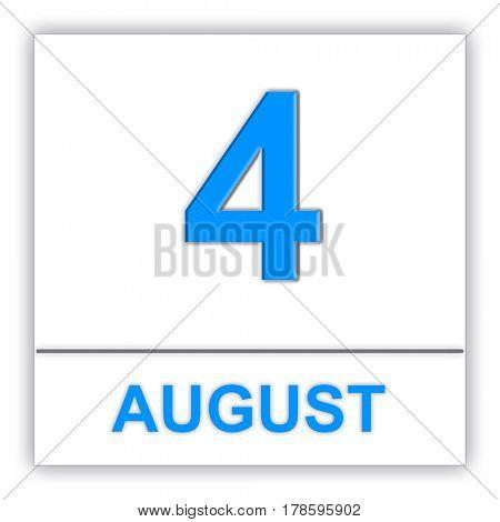 August 4. Day on the calendar. 3D illustration