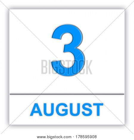 August 3. Day on the calendar. 3D illustration