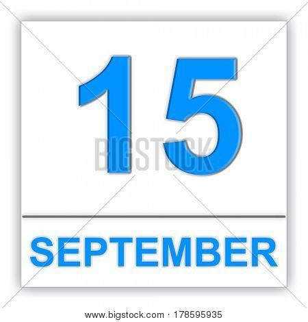 September 15. Day on the calendar. 3D illustration