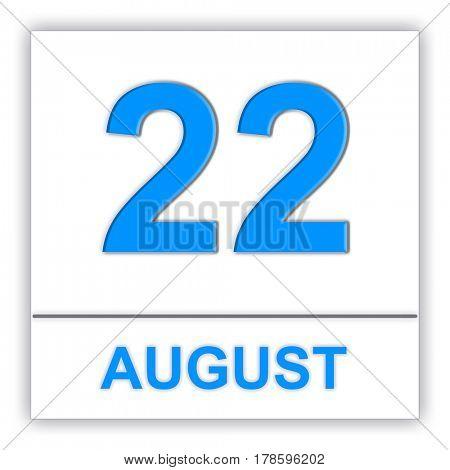 August 22. Day on the calendar. 3D illustration