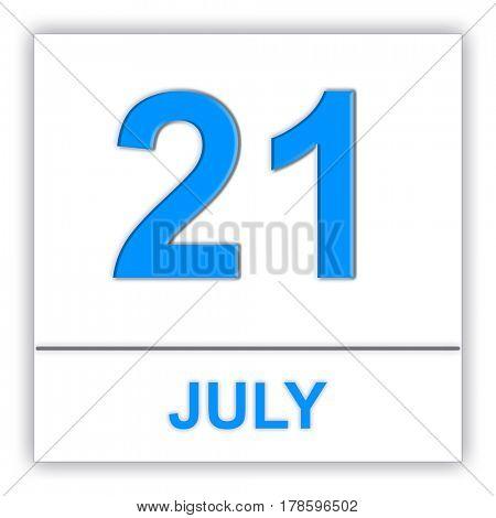 July 21. Day on the calendar. 3D illustration