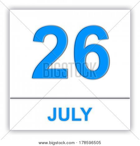 July 26. Day on the calendar. 3D illustration