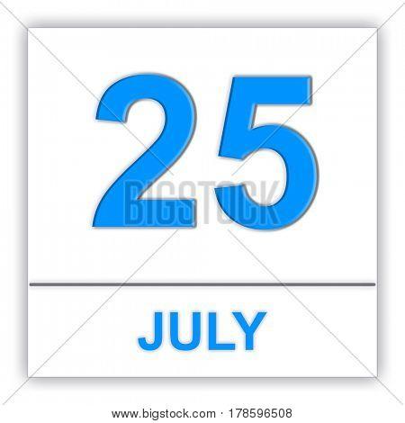 July 25. Day on the calendar. 3D illustration