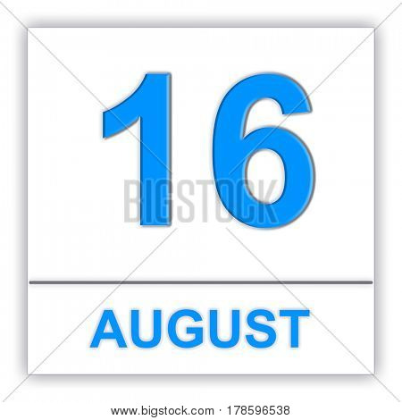 August 16. Day on the calendar. 3D illustration