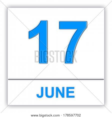 June 17. Day on the calendar. 3D illustration