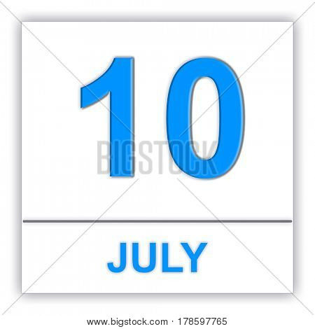 July 10. Day on the calendar. 3D illustration