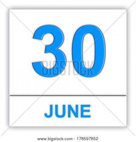 June 30. Day on the calendar. 3D illustration