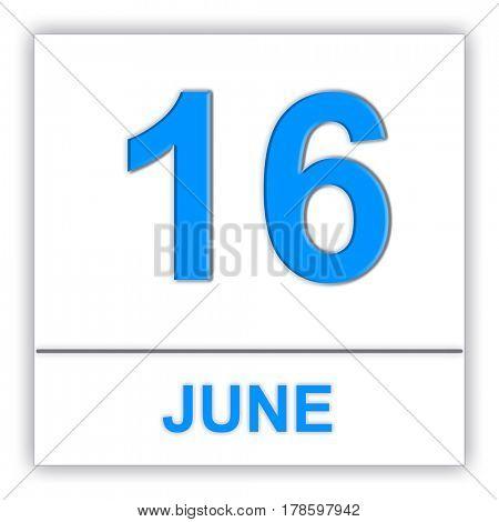 June 16. Day on the calendar. 3D illustration