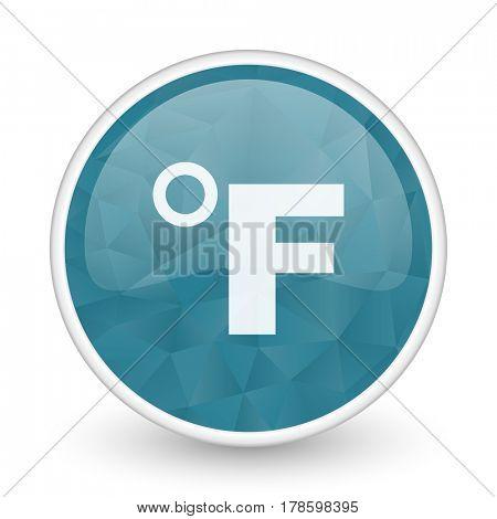 Fahrenheit brillant crystal design round blue web icon.