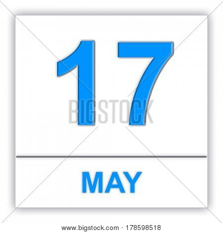 May 17. Day on the calendar. 3D illustration