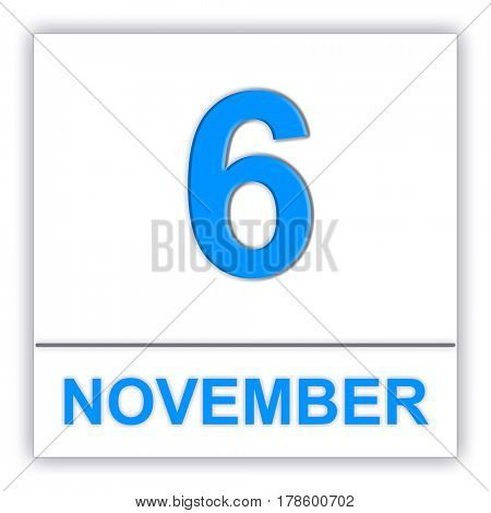 November 6. Day on the calendar. 3D illustration