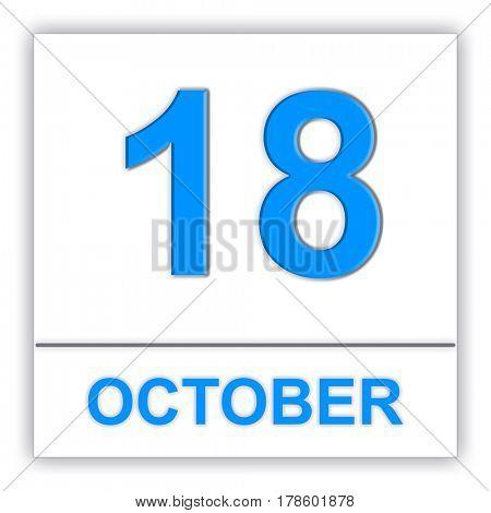 October 18. Day on the calendar. 3D illustration