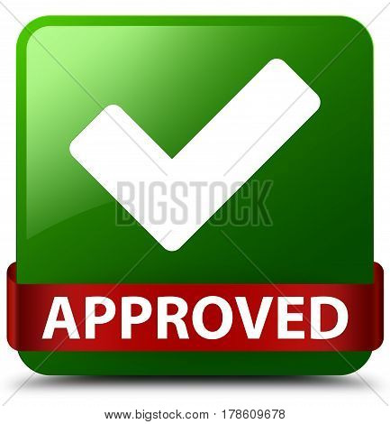 Approved (validate Icon) Green Square Button Red Ribbon In Middle