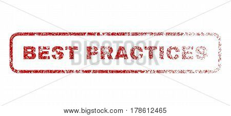 Best Practices text rubber seal stamp for watermarks. Textured sign. Vector red caption inside rounded rectangular shape. Grunge design and scratched texture.