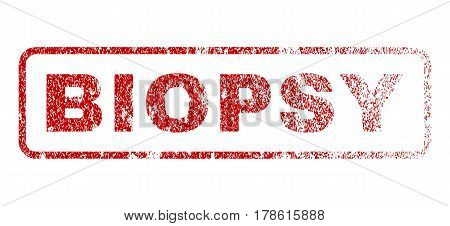 Biopsy text rubber seal stamp for watermarks. Textured emblem. Vector red caption inside rounded rectangular shape. Grunge design and dirty texture.