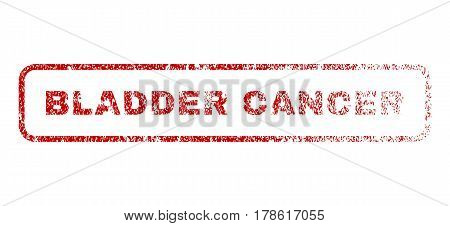 Bladder Cancer text rubber seal stamp for watermarks. Textured sign. Vector red tag inside rounded rectangular banner. Grunge design and unclean texture.
