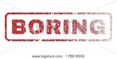 Boring text rubber seal stamp for watermarks. Textured emblem. Vector red tag inside rounded rectangular banner. Grunge design and dust texture.