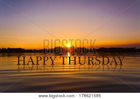 'HELLO THURSDAY ' with sunset water , twilight time