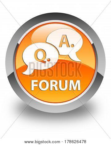 Forum (question Answer Bubble Icon) Glossy Orange Round Button