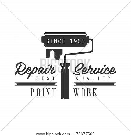 PAint Work, Repair and Renovation Service Black And White Sign Design Template With Text With Painting Roll. Monochrome Vector Emblem, Label For Repairing Company Advertisement.