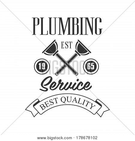 Best Quality Plumbing, Repair and Renovation Service Black And White Sign Design Template With Text And Crossed Plungers. Monochrome Vector Emblem, Label For Repairing Company Advertisement.