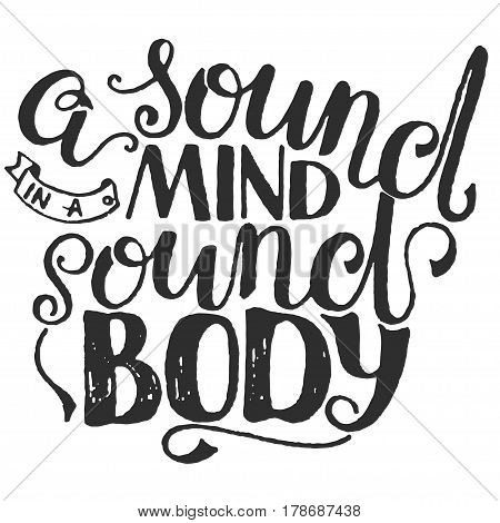 Vintage Sport Motivational. Print poster gym fitness t-shirt greeting card. A Sound mind in a Sound body. Vector