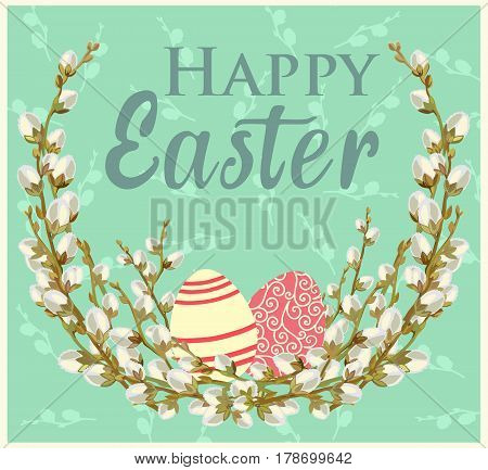 Vector greeting card with a wish of Happy Easter decorated with a wreath of willow twigs and eggs. Traditional symbols of Catholic and Christian holiday.