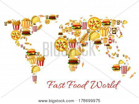 Fast food world map poster. Hamburger, pizza, hot dog, coffee and soda drinks, cheeseburger, french fries, taco, ice cream cone, popcorn, fried onion rings and ketchup cartoon icons in a shape of map